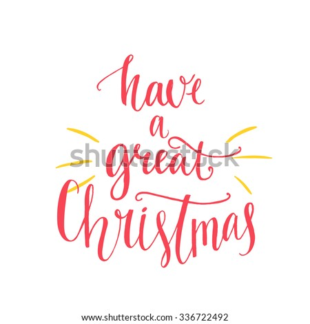 Have a great christmas text. Christmas card with custom handwritten type, vector point pen calligraphy. Red phrase isolated on white background. - stock vector