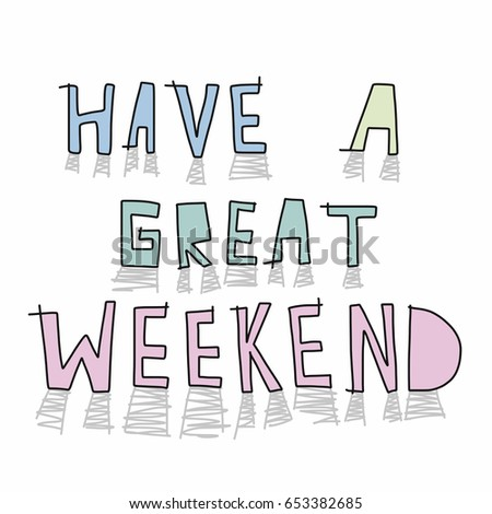 have great weekend word lettering vector stock vector 653382685 rh shutterstock com have a good weekend clipart free clipart have a great weekend