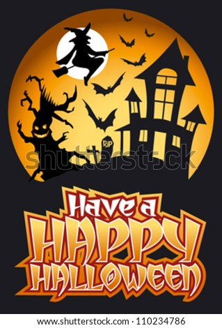Have a Happy Halloween Graphic with Scary Tree, Bats and Witch in front of haunted house.