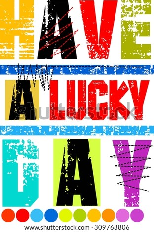 Have a lucky day vector for t-shirts - stock vector