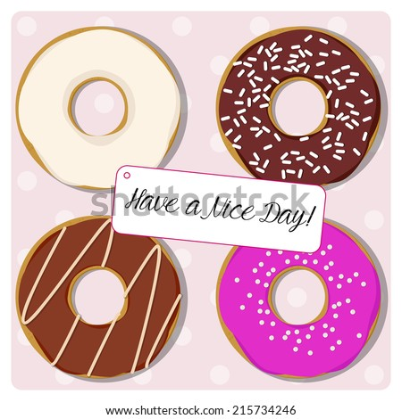 have a nice day card with some sweet donuts with different icing and decorations on a polka dot background - stock vector