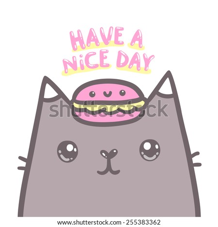 Have a nice day illustration. Cute cartoon doodle cat with pink macaroon on his head. - stock vector