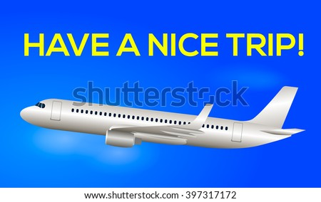 Have a nice trip with airplane Vector Illustration