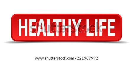 healthy life red 3d square button on white background - stock vector