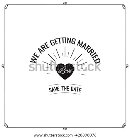heart save the date. wedding invitation. love romantick label, badge, frame, banner. congratulation card. wedding ornaments and decorative elements, vintage banner, ribbon, labels, frames, badge. - stock vector
