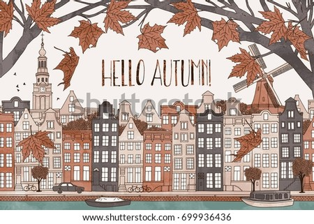 Hello Autumn In Amsterdam   Hand Drawn Colorful Illustration Of The City  With Orange Maple Leaves