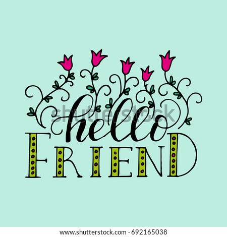 Hello friend lettering card friendship day stock vector 692165038 hello friend lettering card for friendship day handdrawn unique calligraphy for greeting cards m4hsunfo