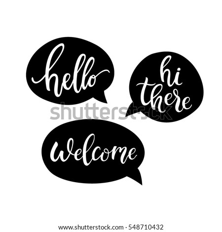 Hello, Hi There, Welcome Quote Bubbles. Simple Cute Greeting Messages /  Signs.