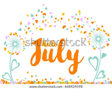 Hello July Blue And Orange Vector Card Decorated By Dandelion Flowers With  Heart Shaped Feather Fluff