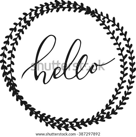 "Hello lettering in hand drawn round frame. Brush Pen lettering ""Hello"" isolated on background. Handwritten vector Illustration. Hello card - stock vector"