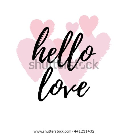 Charming Hello Love Inspirational Quote Greeting Card, Poster, Cover. Vector Hand  Lettering With Pink
