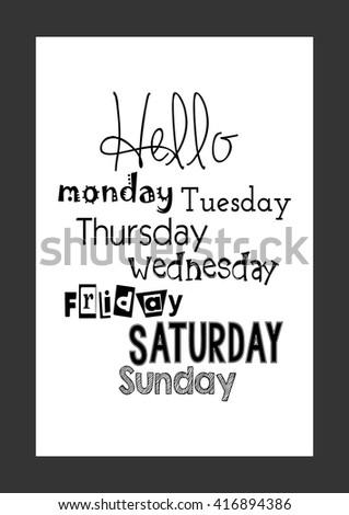 Hello monday, Tuesday, Thursday, Wednesday, Friday, Saturday, Sunday. - stock vector