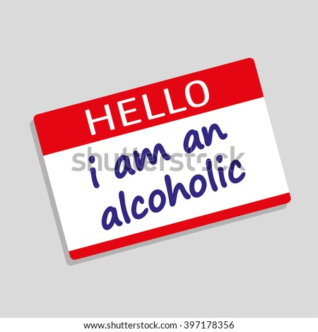 Hello My Name Is badge or visitor pass with the words I Am An Alcoholic added in blue text - stock vector