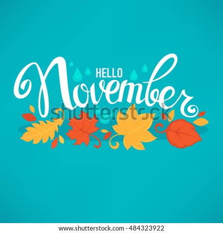 hello November, bright fall leaves and lettering composition flyer or banner template