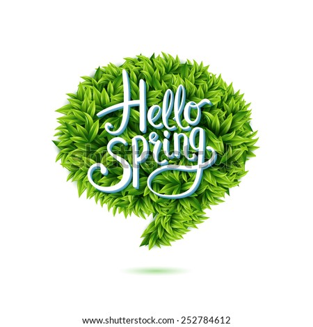 Hello Spring greeting in a speech bubble of fresh new young green leaves isolated on white for use as a design element for eco and bio concepts. Vector illustration. - stock vector