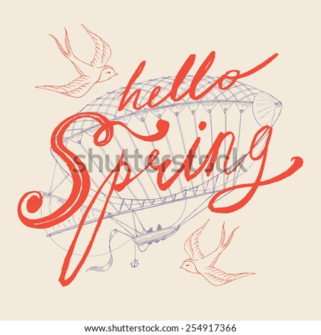 Hello Spring vector hand drawn retro brush script lettering square design with swallow birds and ancient air ship dirigible flying on background. Ideal for greeting cards, stickers and posters  - stock vector