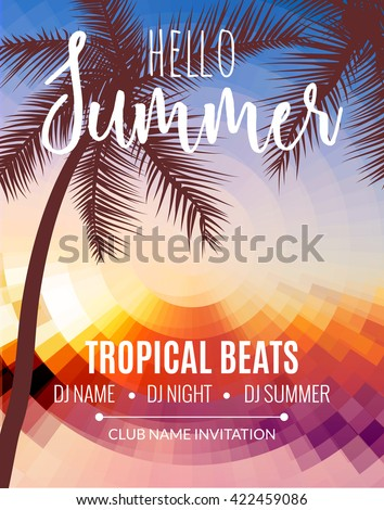 Hello Summer Beach Party. Tropic Summer vacation and travel. Tropical poster colorful background and palm exotic island. Music summer party festival. DJ template - stock vector