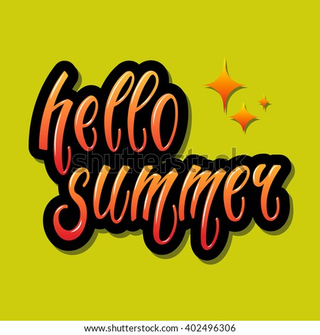 Hello Summer card. Graffiti art letters. Hand written calligraphy, brush painted letters. Vector illustration.