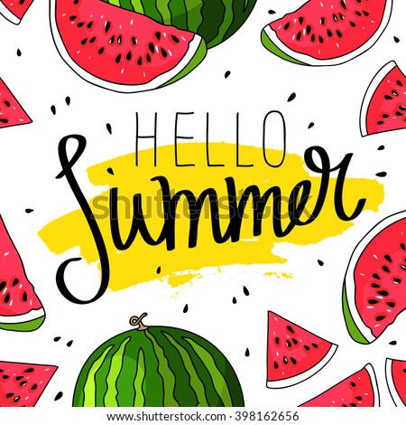 Hello Summer inscription on the background of watermelon. Green fashion. Vector illustration on white background. Trend calligraphy. Smear of yellow ink. Happy youth gift. - stock vector