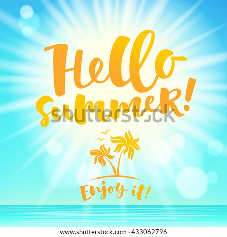 Hello summer lettering card. Hand drawn ink illustration phrase for prints and posters, invitation and greeting cards. Handwritten modern brush calligraphy design - stock vector