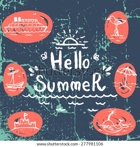 Hello Summer lettering on grunge background with small hand drawn marine doodles. - stock vector
