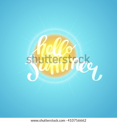 Hello summer, summer time. Poster on sun background. Hand-drawn, lettering design for invitation and greeting card. Vector Illustration. - stock vector