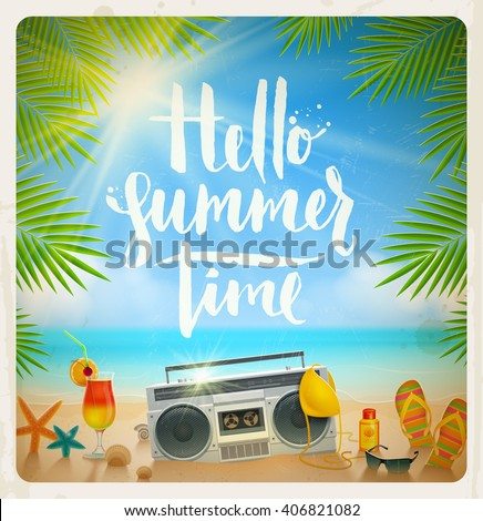 Hello summer time - hand drawn calligraphy. Summer holidays and beach vacation vector illustration. Beach items on the shore of tropical sea.
