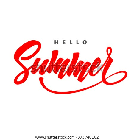 Hello Summer. Typographic design, Hand written . Summer.Summer design. Lettering,Summer Concept. - stock vector