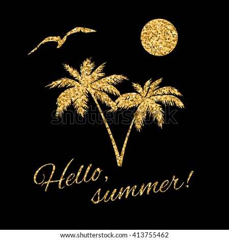 Hello summer Typography Graphic. Fashion stylish gold print for t shirt and sports wear. Tropical beach logo. Sun, seagull, palm. T-shirt Design apparel, card, invitation, poster. Vector illustration. - stock vector