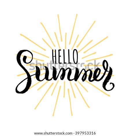 Hello Summer vector illustration, background. Fun quote. Hand lettering inspirational typography poster with rays. Handwritten banner, logo, label or badge.