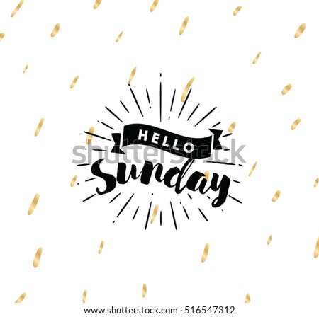 Hello Sunday Quote Hd Inspiring Quotes And Words In Life