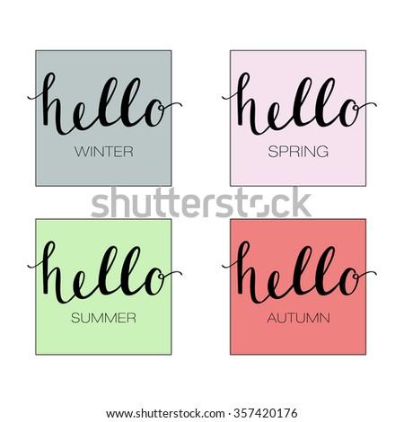 Hello to the Four Seasons Winter, Spring, Summer, Autumn. Handwritten design - stock vector