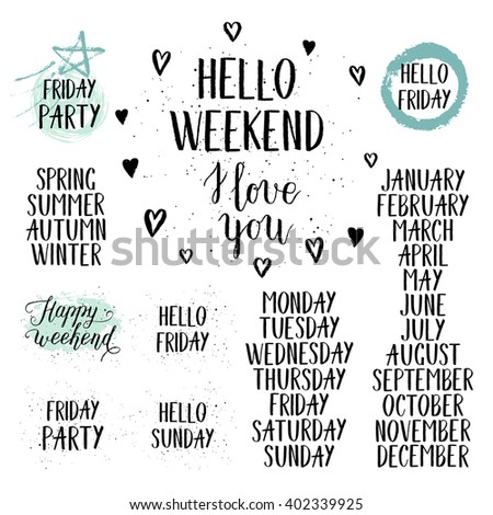 Hello Weekend Texts For Greeting Card, Poster, Print, Calendar. Vector Hand  Lettering