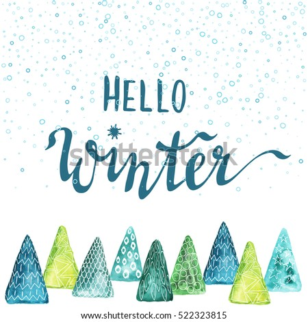 Hello Winter Hand Drawn Lettering On Creative Watercolor Background With  Stylized Christmas Trees. Holiday Illustration
