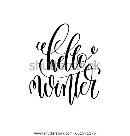 Hello Winter Hand Lettering Inscription To Winter Holiday Greeting Card,  Christmas Banner Calligraphy Text Quote