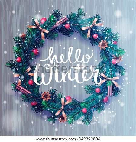 Hello winter lettering, Christmas decoration wreath, vector illustration. - stock vector