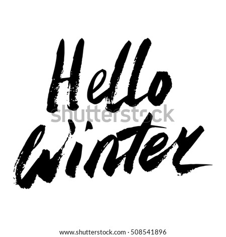Hello Winter text. Vector. Lettering. Drawing by hand. Caption brush. Letters.