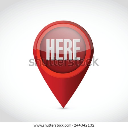 here location pointer sign illustration design over a white background - stock vector