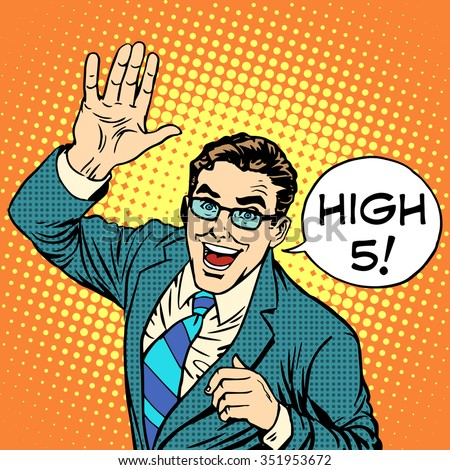High five joyful businessman pop art retro style. Greeting and friendship. Positive service business concept. Communication - stock vector