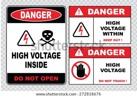 high voltage sign or electrical safety sign (high voltage inside do not open, high voltage within keep out, do not touch).