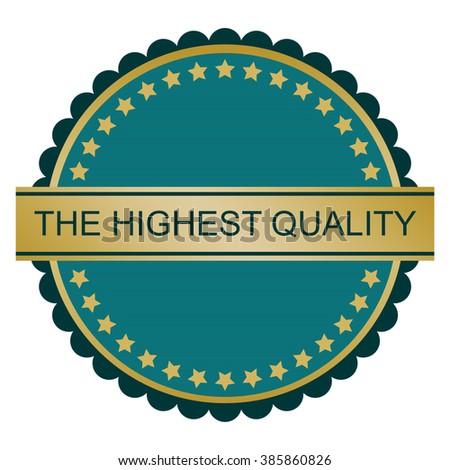 Highest quality sign on white background, vector illustration - stock vector
