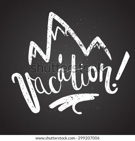 hiking vacation calligraphy.  chalk handwriting. vector illustration - stock vector