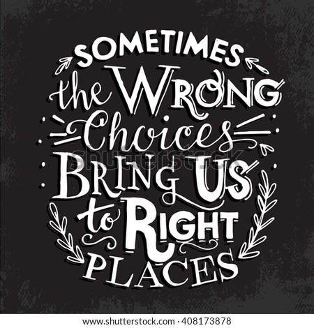 Hipster poster motivational quote sometimes the wrong choices bring us to the right places