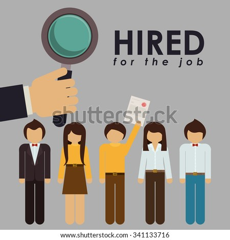 hired for the job design, vector illustration eps10 graphic  - stock vector