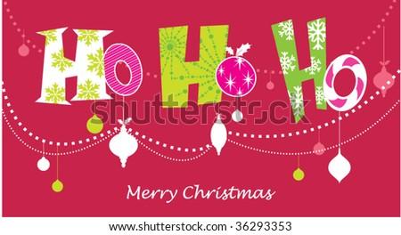 Ho Ho Ho...Merry Christmas!! - stock vector