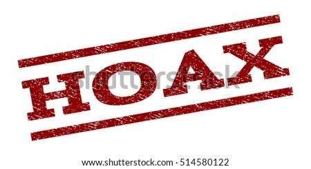 Hoax watermark stamp. Text caption between parallel lines with grunge design style. Rubber seal stamp with unclean texture. Vector dark red color ink imprint on a white background.
