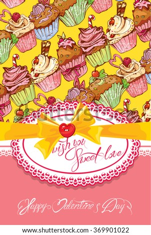 Holiday card with decorated sweet cupcakes background, lace frame, bow and calligraphic text wish you sweet love, Happy Valentines Day design. - stock vector
