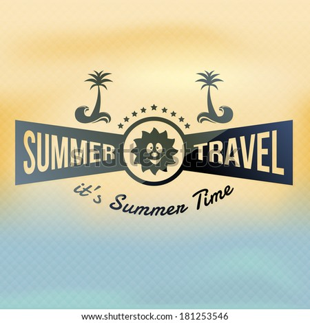 Holiday, Summer Travel, Tourism Badge on Blurred Background - stock vector