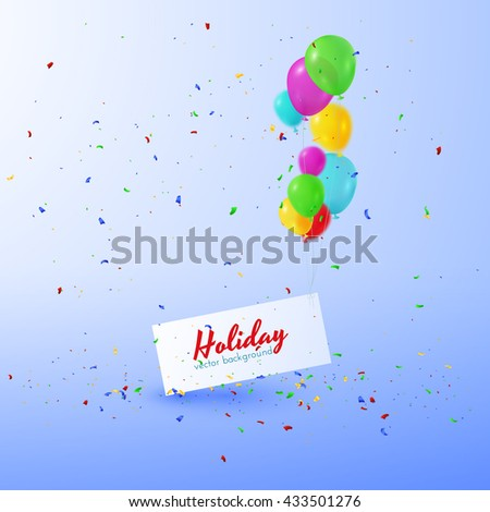 Holiday vector background with text bubble hung by balloons and falling confetti. Vector EPS10.