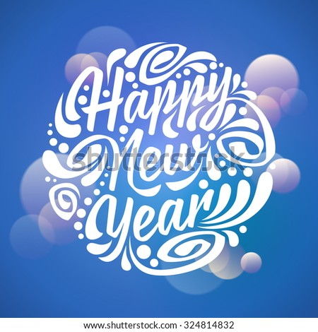Holidays greeting card Happy New Year, handwriting. Light background - stock vector